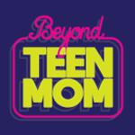 Beyond Teen Mom