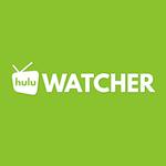 Hulu Watcher