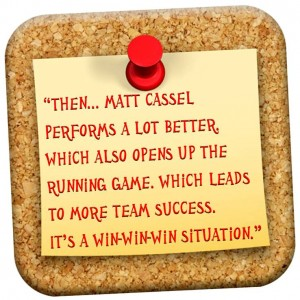 Then Matt Cassel Performs A Lot Better QUOTE