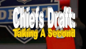 Chiefs Draft Taking A Second
