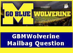 GBMWolverine Mailbag Question1