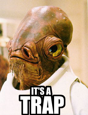 Admiral Ackbar: It's A Trap