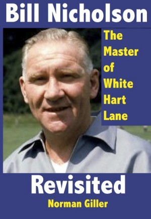 Book by Norman Giller, remembering Bill Nicholson