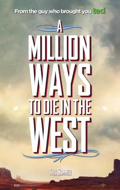 "Teaser Poster for the film ""A Million Ways to Die in the West."" Photo Credit: Universal Pictures"