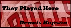 theyplayed-here-dennis-hopson