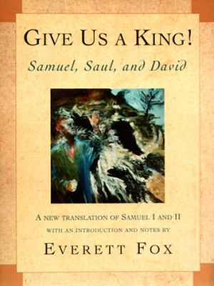 Give Us a King!: Samuel, Saul, and David by Evertt Fox