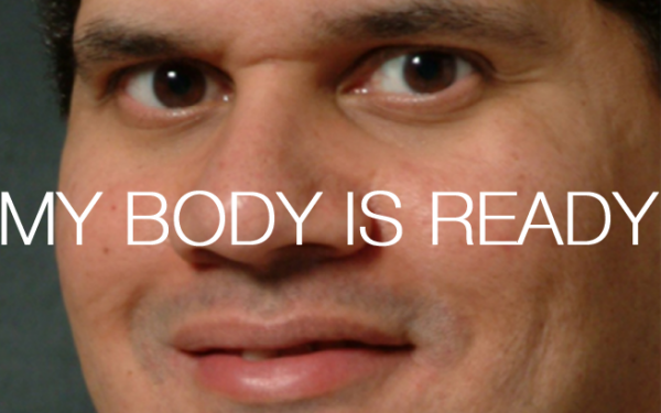 Reggie Fils-Aime my body is ready