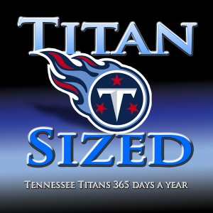 Tennessee Titans: Fan Links from Titan Sized for June 17, 2013
