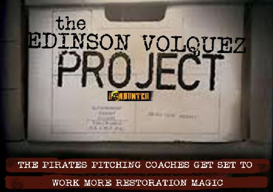 The Edinson Volquez Project is about to begin in Pittsburgh