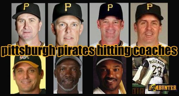 Recent Pittsburgh Pirates hitting coaches are Jeff Branson, Jay Bell, Gregg Ritchie, Don Long, Jeff Manto, Gerald Perry, Dave Clark and Lloyd McLendon