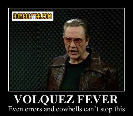 We have Volquez fever