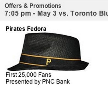 The Pittsburgh Pirates fedora will be given to 25,000 lucky fans.