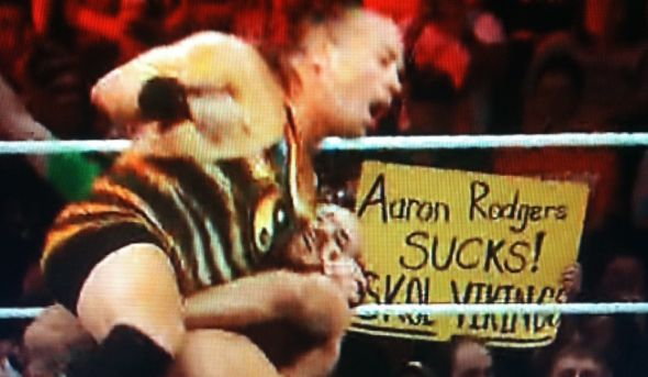 "Here is a sign from the May 26, 2014 WWE Monday Night Raw event LIVE from Knoxville, TN. It reads ""Aaron Rodgers"